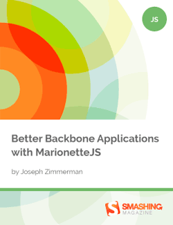 Better Backbone Applications with MarionetteJS